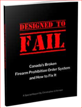 """DESIGNED TO FAIL: CANADA'S BROKEN FIREARM PROHIBITION ORDER SYSTEM AND HOW TO FIX IT"""