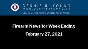 Firearm News for Week Ending February 27, 2021