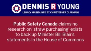 Public Safety claims no research exists on 'straw purchasing' despite Minister's comments