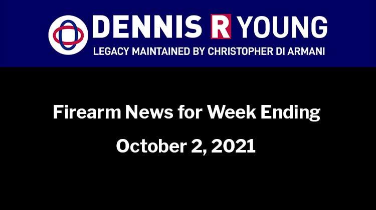 Firearm News for Week Ending October 2, 2021